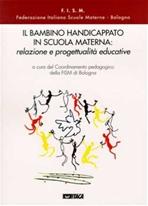 Il bambino handicappato in scuola materna: relazione e progettualità educative - AA.VV. | Libro | Itacalibri