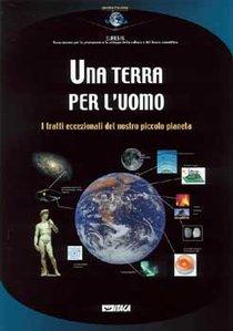 Una terra per l'uomo: I tratti eccezionali del nostro piccolo pianeta. Euresis | Libro | Itacalibri