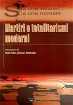 Sia che viviate, sia che moriate: Martiri e totalitarismi moderni. AA.VV. | Libro | Itacalibri