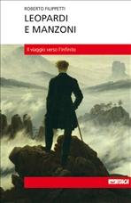 Leopardi e Manzoni: Il viaggio verso l'infinito. Roberto Filippetti | Libro | Itacalibri