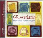 CD...vertiamo: Canzoni curiose che fanno compagnia. AA.VV. | CD | Itacalibri