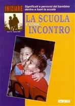 Iniziare 2/2002. La scuola come incontro: Significati e percorsi del bambino dentro e fuori la scuola. AA.VV. | Riviste | Itacalibri