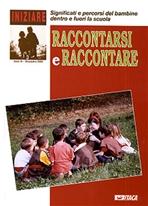 Iniziare 3/2002. Raccontarsi e raccontare: Significati e percorsi del bambino dentro e fuori la scuola. AA.VV. | Riviste | Itacalibri