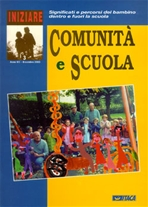 Iniziare 3/2003. Comunità e scuola: Significati e percorsi del bambino dentro e fuori la scuola. AA.VV. | Riviste | Itacalibri