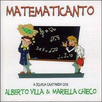 Matematicanto - CD: A scuola cantando. Mariella Chieco, Alberto Villa | CD | Itacalibri