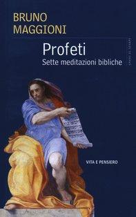 Profeti. Sette meditazioni bibliche - Bruno Maggioni | Libro | Itacalibri