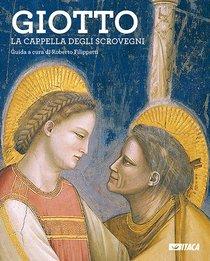 Giotto. La Cappella degli Scrovegni - Guida - Roberto Filippetti | Libro | Itacalibri