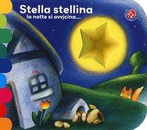Stella stellina la notte si avvicina...  - Antonella Abbatiello, Giovanna Mantegazza | Libro | Itacalibri