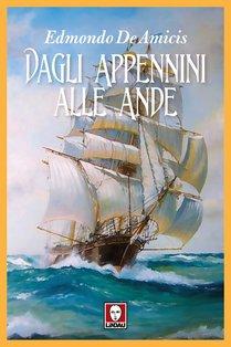 Dagli Appennini alle Ande - Edmondo De Amicis | Libro | Itacalibri