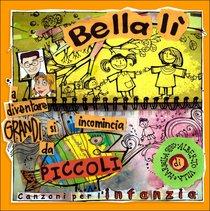 Bella Lì - CD: A diventare grandi si incomincia da piccoli. AA.VV. | CD | Itacalibri