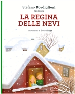 La regina delle nevi - Hans Christian Andersen, Stefano Bordiglioni | Libro | Itacalibri