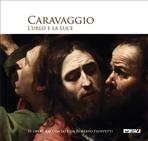 Caravaggio. L'urlo e la luce - catalogo mostra: 31 opere raccontate da Roberto Filippetti. Roberto Filippetti | Libro | Itacalibri