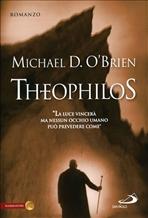 Theophilos: romanzo. Michael D. O'Brien | Libro | Itacalibri