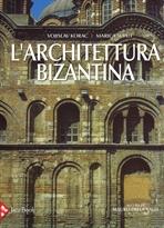 L' architettura bizantina - Vojislav Korac, Marica Suput | Libro | Itacalibri