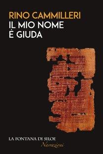 Il mio nome è Giuda - Rino Cammilleri | Libro | Itacalibri