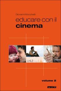 Educare con il cinema - Vol. 2 - Giovanni Mocchetti | Libro | Itacalibri