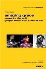 Amazing Grace: Canzoni e storie di gospel, blues, soul & folk music. Walter Gatti | Libro | Itacalibri