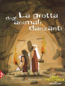 La grotta degli animali danzanti: Arte preistorica. Cécile Alix | Libro | Itacalibri
