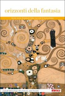 Orizzonti della fantasia: Favole, storie di animali, fiabe, racconti di fantascienza. AA.VV. | Libro | Itacalibri