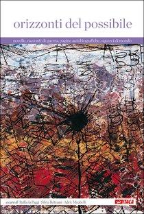 Orizzonti del possibile: Novelle, racconti di guerra, pagine autobiografiche, squarci di mondo. AA.VV. | Libro | Itacalibri