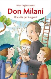 Don Milani. Una vita per i ragazzi - Fulvia Degl'Innocenti | Libro | Itacalibri