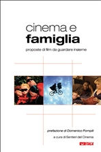 Cinema e famiglia: Proposte di film da guardare insieme. Sentieri del Cinema | Libro | Itacalibri