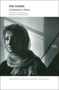 L'Annuncio a Maria - Paul Claudel | Libro | Itacalibri