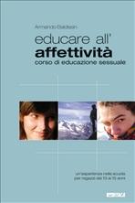Educare all'affettività: Corso di educazione sessuale<br>Un'esperienza nella scuola per ragazzi dai 13 ai 15 anni. Armando Baldissin | Libro | Itacalibri