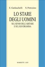 Lo stare degli uomini: Sul senso dell'abitare e sul suo dramma. Silvano Petrosino, Enrico Garlaschelli | Libro | Itacalibri