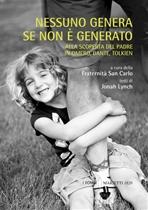 Nessuno genera se non è generato: Alla scoperta del padre in Omero, Dante, Tolkien. Jonah Lynch | Libro | Itacalibri