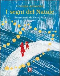 I segni del Natale - Cristina Arrondini | Libro | Itacalibri