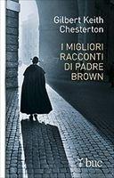 I migliori racconti di Padre Brown - Gilbert Keith Chesterton | Libro | Itacalibri