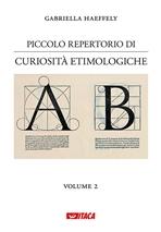 Piccolo repertorio di curiosità etimologiche - Gabriella Haeffely | Libro | Itacalibri