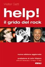 Help! Il grido del rock: Domanda, utopia e desiderio nelle canzoni che hanno fatto epoca. Walter Gatti | Libro | Itacalibri