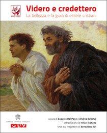 Videro e credettero: La bellezza e la gioia di essere cristiani. AA.VV. | Libro | Itacalibri
