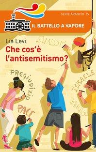 Che cos'è l'antisemitismo? - Lia Levi | Libro | Itacalibri