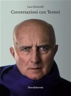 Conversazioni con Testori - Luca Doninelli | Libro | Itacalibri
