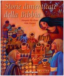 Storie dimenticate della Bibbia - Margaret McAllister, Alida Massari | Libro | Itacalibri