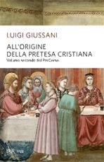 All'origine della pretesa cristiana: Volume secondo del PerCorso. Luigi Giussani | Libro | Itacalibri