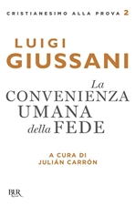 La convenienza umana della fede - Luigi Giussani | Libro | Itacalibri