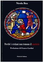Perché i cristiani non temono il martirio - Nicola Bux | Libro | Itacalibri