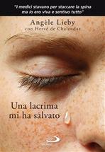 Una lacrima mi ha salvato - Angèle Lieby, Hervé de Chalendar | Libro | Itacalibri