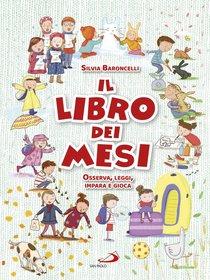 Il libro dei mesi: Osserva, leggi, impara e gioca. Silvia Baroncelli | Libro | Itacalibri