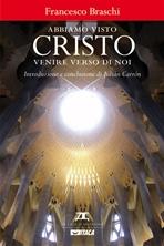 Abbiamo visto Cristo venire verso di noi - Francesco Braschi | eBook | Itacalibri