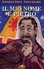 Il mio nome è Pietro - Pietro Sarubbi, Giampiero Pizzol | Libro | Itacalibri