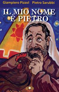 Il mio nome è Pietro - Giampiero Pizzol, Pietro Sarubbi | Libro | Itacalibri