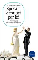 Sposala e muori per lei: Uomini veri per donne senza paura. Costanza Miriano | Libro | Itacalibri