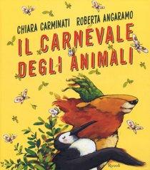 Il carnevale degli animali - Chiara Carminati   Libro   Itacalibri