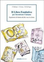 Il libro fondativo per incontrare l'umano: Esperienze di lettura ad alta voce in classe. Maria De Nigris, Fiorenza Farina, Paolo Molinari | Libro | Itacalibri