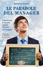 Le parabole del manager: Valorizzare le risorse umane alla luce del Vangelo. Saverio Greco | Libro | Itacalibri